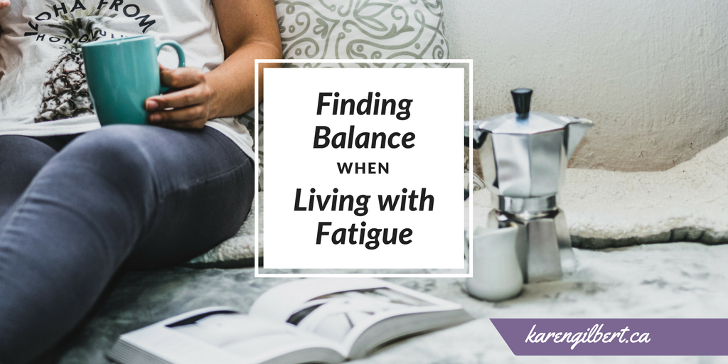 Finding Balance when Living with Fatigue with Kate Hackett