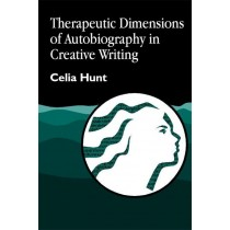Book cover Therapeutic Dimensions of Autobiography in Creative Writing Celia Hunt